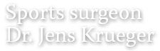 Sports surgeon Dr. Jens Krueger